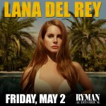 RT @TheRyman: Concert announcement: @LanaDelRey May 2 at the Ryman on sale Friday at Noon online only: http://t.co/DVjoalYyey http://t.co/Gbq1Vljsnz