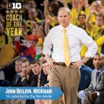 RT @B1GMBBall: The #B1GMBBall Coach of the Year, as selected by Big Ten media, is John Beilein of @umichbball. http://t.co/0scG2KKEnG