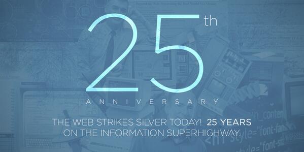 Happy 25th, World Wide Web! http://t.co/JHiRn6Cojk