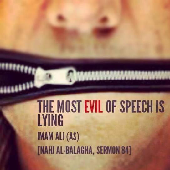 The most evil of speech is lying.' #ImamAli (ع)   الإمامُ عليٌّ (عَلَيهِ الّسَلامُ): شَرُّ القَولِ الكذبُ . http://t.co/EbYPzZI7M9 ,