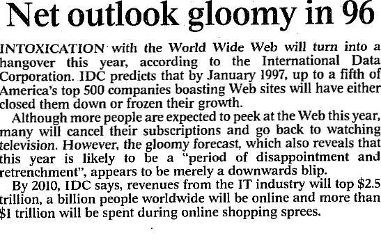 """""""@thetimes: 'Many will cancel their Web subscriptions & go back to watching television.'  – The Times, 1996 #web25 http://t.co/XvmG9373Yv"""""""