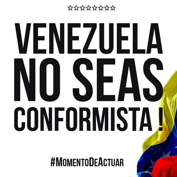 Venezolano despierta... No seas conformista... es el #MomentoDeActuar http://t.co/2Dh70qXJks