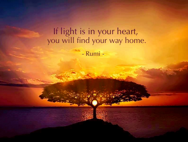 RT @BuddhaBrian: ~ If #light is in your heart. you will find your way home ~ #Rumi.  http://t.co/uLHSvgZ6YE #CosmicConsciousness #quoteoftheday #SPIRIT quote
