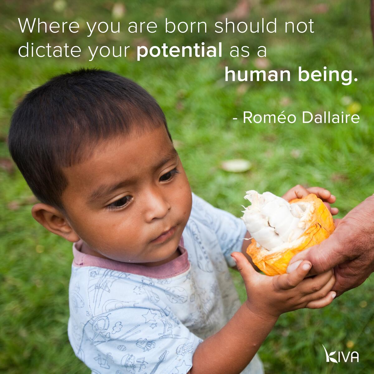 """""""Where you are born should not dictate your potential as a human being"""" - Roméo Dallaire http://t.co/vEGqXT7ikM"""