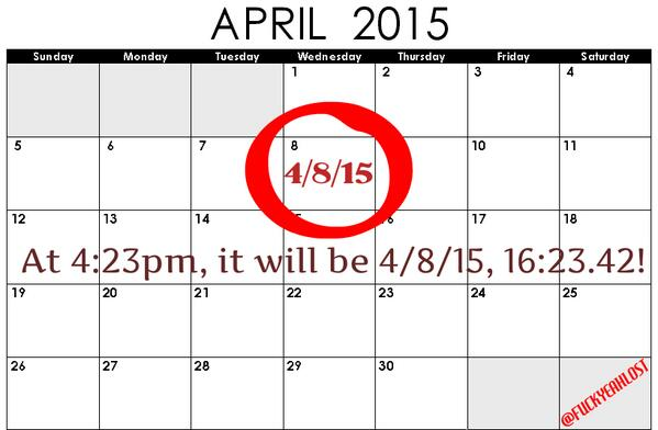 Mark your calendars: April 8, 2015 at 4:23pm = 4/8/15 16:23.42! #LOST http://t.co/q6ebEcJatq