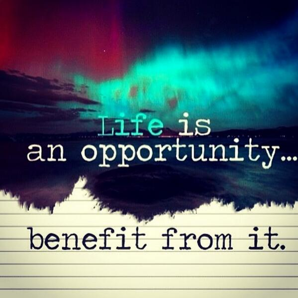 Life is an opportunity benefit from it. #life #quote #inspiration http://t.co/7MWN1TGUkL