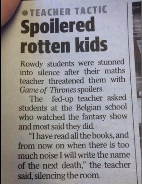 Game of Thrones death threats for unruly Belgian schoolchildren (Via @aliceingameland) - http://t.co/gUZNvfyOEb