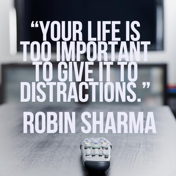 Your life is too important to give it to distractions. http://t.co/Z24H3aAHPt