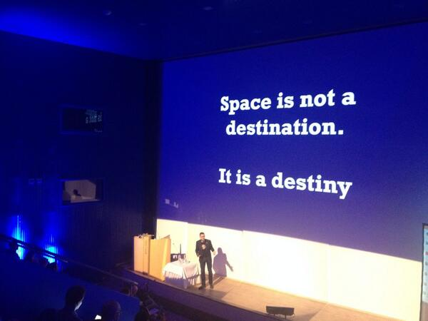 """Space is not a destination. It is a destiny"" @timmermansr #SoMeT14EU http://t.co/88pq0Ez3fY"