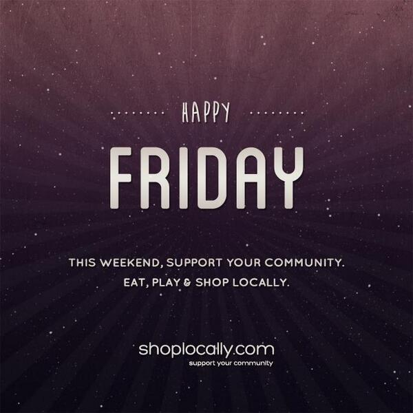 Happy Friday! Keep it local today and support a local independent business. #ShopLocal http://t.co/IKceHPyHeU