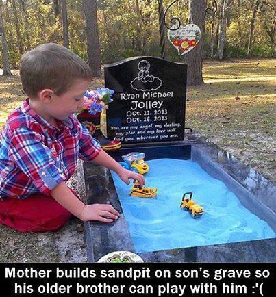 A grieving mother built a sandpit on her newborn son's grave so that his older brother could still play with him http://t.co/wpZpwSCbwd