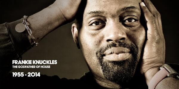 Frankie Knuckles: The Godfather of House.1955 - 2014 http://t.co/yNfqp3HX3z