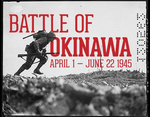 Today in 1945 the Battle of Okinawa began. Take a moment to remember those who fought for our country. #Salute http://t.co/sMlNUOiYda