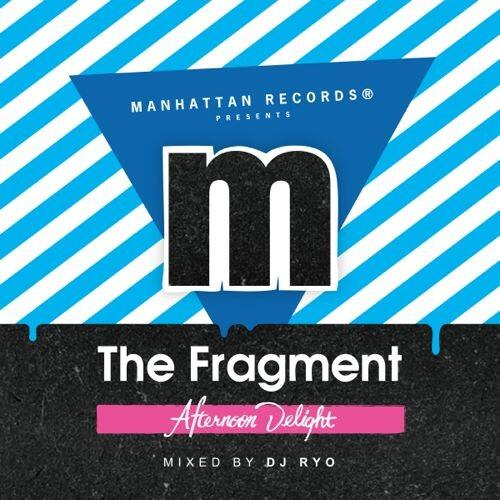 """NEW MIX CD!!!!  Manhattan Records Presents """"The Fragment"""" Afternoon Delight  Release on 4/23 http://t.co/Be3NdXyy90"""