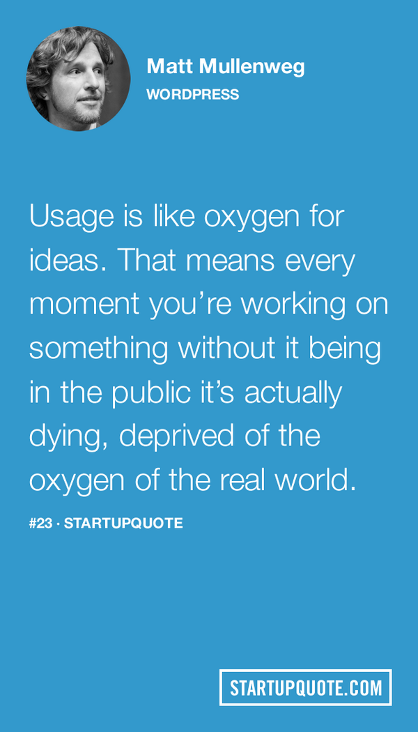 Usage is like oxygen for ideas… @photomatt #startupquote #sq http://t.co/AZLEFIsSJL http://t.co/gxT9rZBkn0