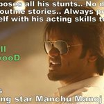 RT @manikick: No dupes...No routine stories...l @HeroManoj1 Proud to be in TeluguFlimIndustry. That's rockstar Manoj @LakshmiManchu