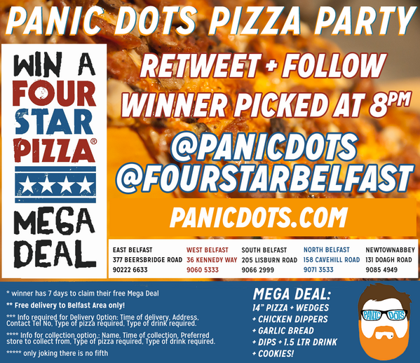 WIN! A PANIC DOTS PIZZA PARTY! Retweet and follow @panicdots & @fourstarbelfast http://t.co/9TCxGpnFwH