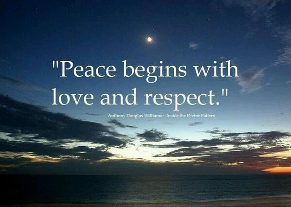 60millionmiler Peace Begins With Love Respect Quotes Cool Love And Respect Quotes