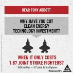 #Abbott y have u cut clean energy tech investment when it only cost 1.87 Joint strike fighters #auspol @RedFlag_news http://t.co/QExHuITSez
