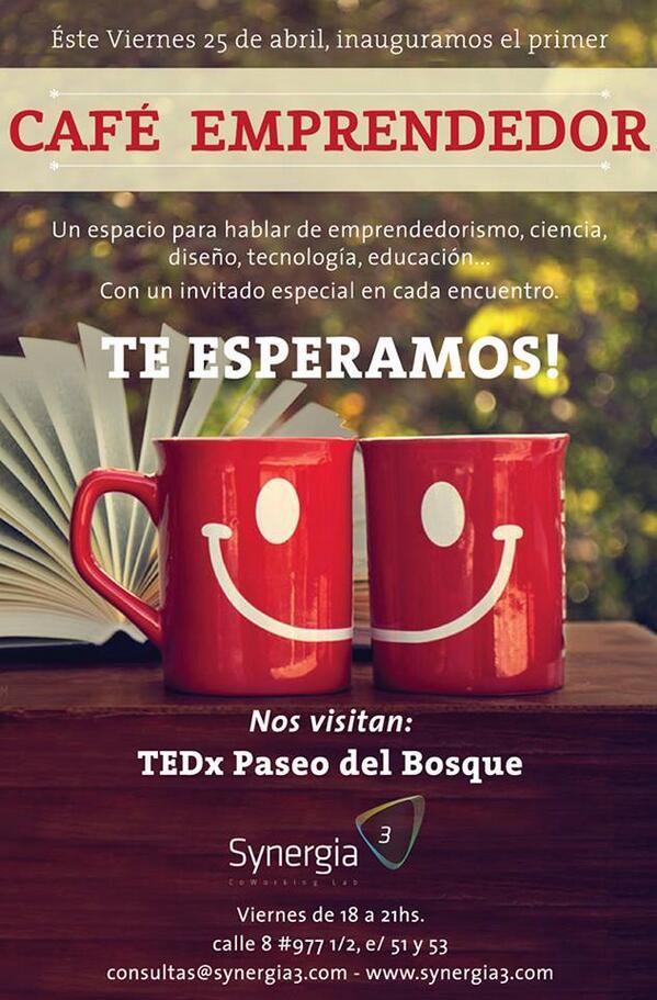 "Éste viernes 25 de Abril  en #LaPlata comienza el ciclo abierto ""CAFÉ EMPRENDEDOR"" en @Synergia3LP @TEDxPdelBosque http://t.co/ikCT3Sg07l"