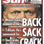 RT @CarlyW226: The Sun at its brutal best with todays front page. Poor Moyes. http://t.co/hQ76HAgIsi