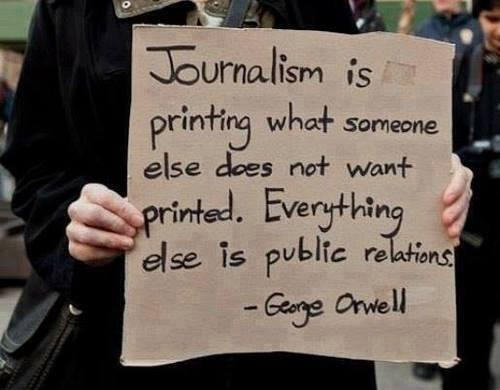 Old but still valid: Definition #Journalism versus #publicrelations - George Orwell http://t.co/64Et9BJ8jS