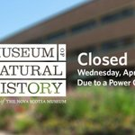 RT @ns_museum: ATTENTION: The Museum of Natural History #Halifax will be closed this morning due to a power outage. Pls check back http://t.co/CV5G7YqQmA