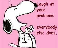 自分の問題について笑ってみようよ。みんなやってるよ。 スヌーピー