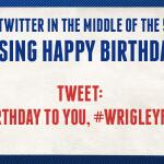 RT @Cubs: Calling all @Cubs fans! In the ballpark today, fans will sing Happy Birthday to Wrigley in the fifth inning. http://t.co/1Zr9jbPzei