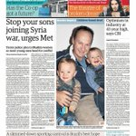 RT @guardiannews: Todays front page: stop your sons joining Syria war, urges Met http://t.co/VgibTWF0aO http://t.co/F9IqZa0jJx