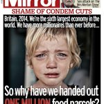 "Wednesdays Daily Mirror front page - ""So why have we handed out ONE MILLION food parcels?"" #tomorrowspaperstoday http://t.co/x6P262SJWJ"