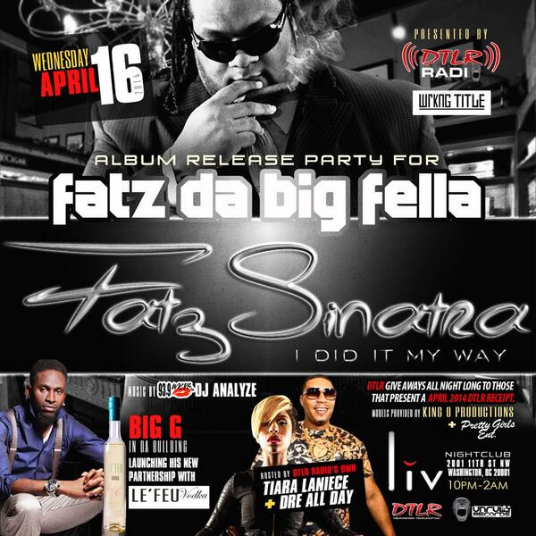 DMV:: See you at Liv in DC for Fatz Da Big Fella (@dabigfella) Album Release Party Hosted By: @TiaraLaNiece  #DTLR http://t.co/GoZaINDyj8