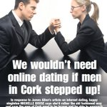 We wouldnt need online dating if men in Cork stepped up. The views of @shelbouse in todays @CorkEveningEcho http://t.co/Y4qIDr1xZr