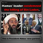 RT @IsraeliPM: RT this important message: Hamas leader condemned the killing of Bin Laden. This is President Abbas new partner. http://t.co/vMGhZmNfDA