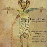 RT @WomensHistScot: Lynda Coon (uni of Arkansas) speaks at the Gender&History public lecture, glasgow uni, May 16th 4pm! #twitterstorians http://t.co/CNOuTj0PVy
