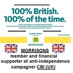 RT @kevzawake: Anti-Independence CBI(UK) member, Morrisons Stores : 100% British #indyref @CBItweets #NOTneutral http://t.co/DpAJSsmCxY