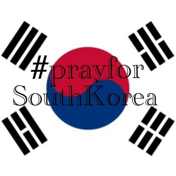 #PrayForSouthKorea http://t.co/Q5EZqAjYpP