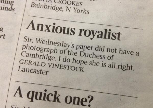 Brilliant letter to @thetimes: 'Is the Duchess of Cambridge all right?' http://t.co/4KFFxiOCBy