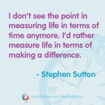 RT @tweet_tweet33: I'd rather measure life in terms of making a difference - Totally agree, and we all need to do it! @_StephensStory http://t.co/EsQluCYd5Q""