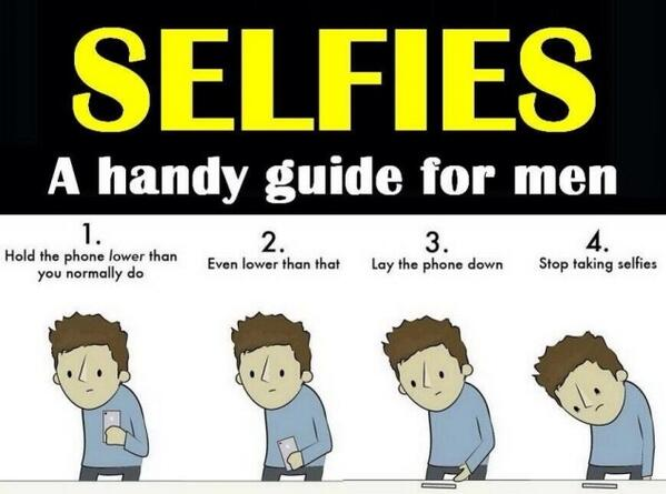 Today's Lesson --> A Man's Simple Guide to #Selfies http://t.co/LdR6ydGSBi