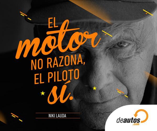 """""""El motor no razona, el piloto sí…"""".  Lo dijo Niki Lauda. #F1 #Frases http://t.co/4opzZtQOuO"""