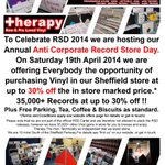 RT @therapy_records: Anti Corporate #RSD14 @therapy_records in #Sheffield this Saturday.Upto 30% off 35000+ #Records #iLoveS We love Vinyl http://t.co/dva99X6JlL