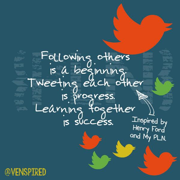 Following others is a beginning. Tweeting at each other is progress. Learning together is success. #TN2T #edchat #PLN http://t.co/F9mQxuJC30