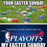 """@NBAMemes: Your Sunday vs. My Sunday! #Easter #NBAPlayoffs http://t.co/rQhCWKfit4"""