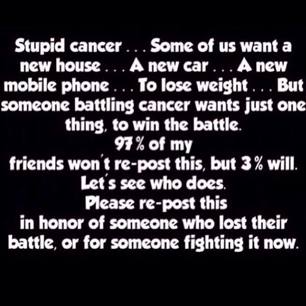 """""""@Brasilmagic: If you have cancer, nothing else matters http://t.co/DnWvXXVzII""""// For my dad."""