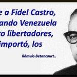 """""""Dígale a Fidel Castro, que cuando Venezuela necesito libertadores, no los importó, los parió"""" - Rómulo Betancourt https://t.co/0QuQykUfQC"""