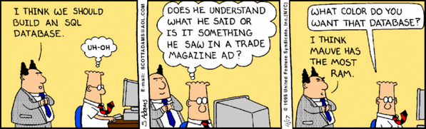 What color do you want that database? I think mauve has the most RAM. ~Dilbert #bigdata #sql http://t.co/BZFmtp2q3I