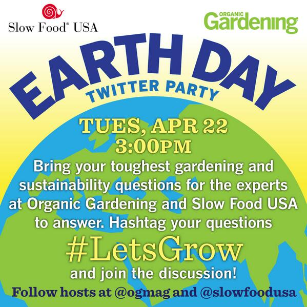 Join us tomorrow for our #EarthDay twitter party with @SlowFoodUSA. We're answering your garden ?'s #LetsGrow http://t.co/dAAigQKrsT