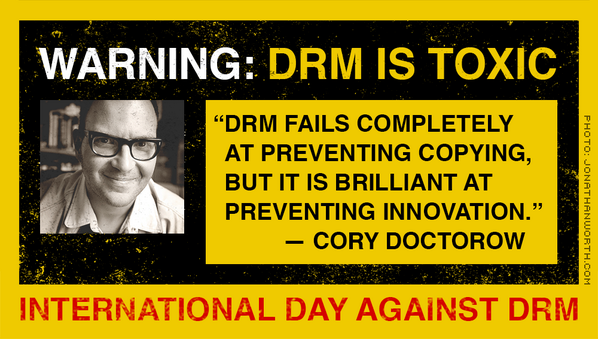 """DRM fails completely at preventing copying, but it is brilliant at preventing innovation."" —@doctorow #DayAgainstDRM http://t.co/yPh1xww4tT"