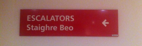 It's unexpectedly pleasing that the Irish for 'escalators' translates directly as 'living stairways' :) http://t.co/bzZhZnJLTl